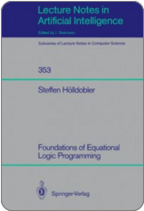 Steffen Hölldobler. Foundations of Equational 	Logic Programming (Lecture Notes in Artificial 	Intelligence, Vol. 353). Springer, 1989