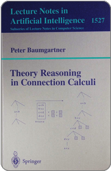 Peter Baumgartner. Theory Reasoning in Connection 	Calculi. Springer, 1998