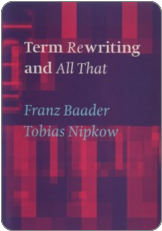 Franz Baader, Tobias Nipkow. Term Rewriting and 	All That. Cambridge University Press, 1999