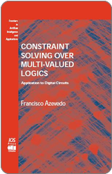 Francisco Azevedo. Constraint Solving over 	Multi-valued Logics - Application to Digital 	Circuits. IOS Press, 2003