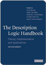 Franz Baader, Diego Calvanese, Deborah McGuiness, 	Daniele Nardi, Peter Patel-Schneider. The 	Description Logic Handbook: Theory, Implementation 	and Applications. Cambridge University Press, 2007